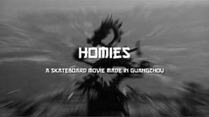 HOMIES / A SKATEBOARD FILM MADE IN GUANGZHOU - Philipp Bernhardt