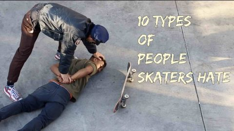10 Types of People Skaters HATE - LamontHoltTV