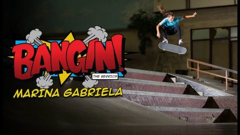 16-Year-Old Old Brazilian Female Ripper | Marina Gabriela - BANGIN! | The Berrics