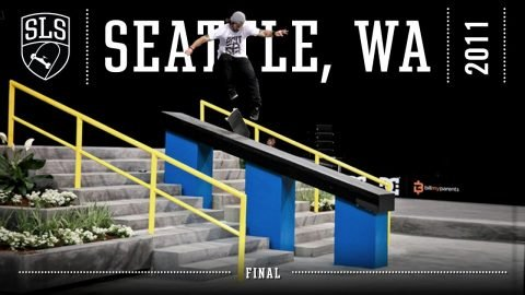 2011 SLS World Tour: Seattle, WA | FINAL | Full Broadcast | SLS