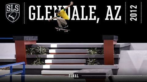 2012 SLS World Tour: Glendale, AZ | FINAL | Full Broadcast | SLS