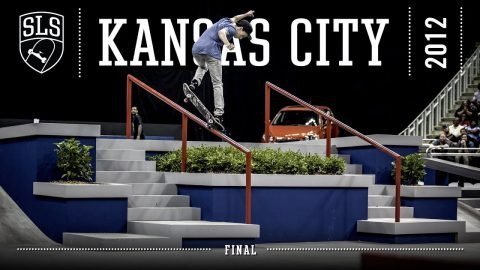 2012 SLS World Tour: Kansas City, MO | FINAL | Full Broadcast | SLS