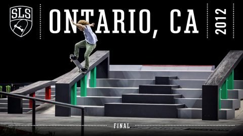 2012 SLS World Tour: Ontario, CA | FINAL | Full Broadcast | SLS