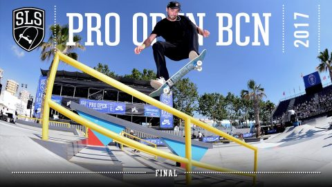 2017 SLS Pro Open: Barcelona | FINAL | Full Broadcast | SLS