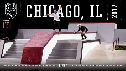 2017 SLS World Tour: Chicago, IL | FINAL | Full Broadcast | SLS