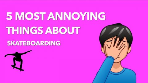 5 Most Annoying Things About Skateboarding | Lamont Holt