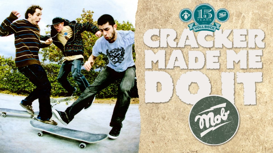 CRACKER MADE ME DO IT (2008) - MOB Skateboards