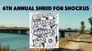 6th Annual Shred for Shockus | True Skateboard Mag