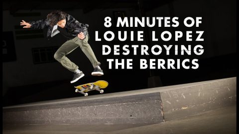 8 Minutes Of Louie Lopez Destroying The Berrics | The Berrics