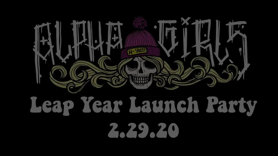 H-Streets presents: Alpha Girl Leap Year Party | True Skateboard Mag