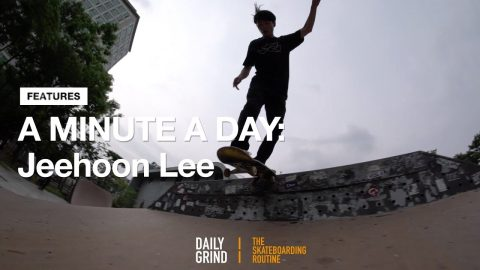 A MINUTE A DAY: 이지훈 (Jeehoon Lee) [Daily Grind Skateboard Magazine] [데일리그라인드 스케이트보드 매거진] | DAILY GRIND