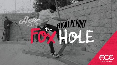 Ace Trucks | Flight Report | The Fox Hole | ACE TRUCKS