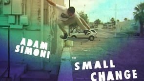 ADAM SIMONI (THE SMALL CHANGE VIDEO) - Blake Housenga / Small Change