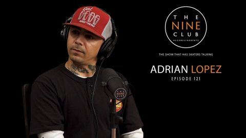 Adrian Lopez | The Nine Club With Chris Roberts - Episode 121 | The Nine Club