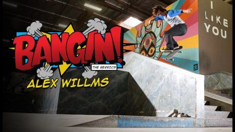 "Alex Willms ""BANGIN!"" 