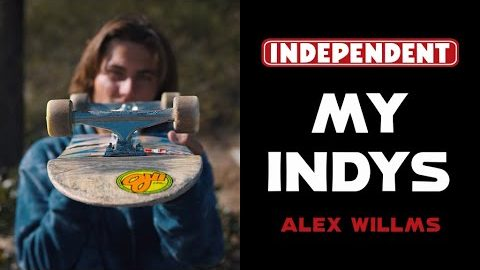 Alex Willms Grinds His 149s Down To The Axle | My Indys | Independent Trucks
