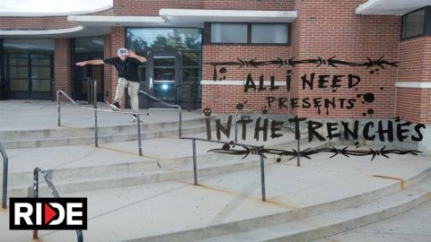 "All I Need Skateboarding Presents ""In The Trenches"""