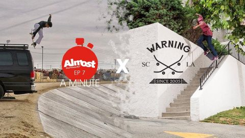 Almost a Minute EP7 Andrew Arnold & Jesus Alegria, Warning Skate Shop - Almost Skateboards