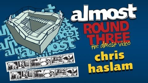 Almost Round 3 | Chris Haslam - Almost Skateboards