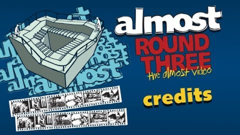 Almost Round 3 | Credits - Almost Skateboards