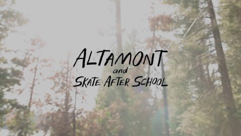 ALTAMONT X SKATE AFTER SCHOOL // CAMP EDIT | Altamont