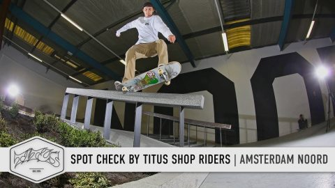 Amsterdam NOORD Skatepark - Spot Check by Titus Shop Riders - Titus