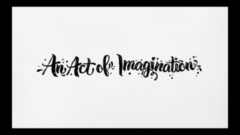 """An Act of Imagination"" / TEASER 