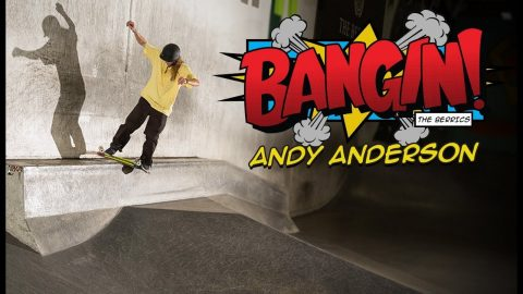 Andy Anderson: Gnarly. Creative. BANGIN! | The Berrics