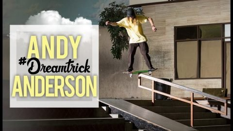 Andy Anderson's #DreamTrick Is Something Only He Could Dream Up - Part 1 | The Berrics
