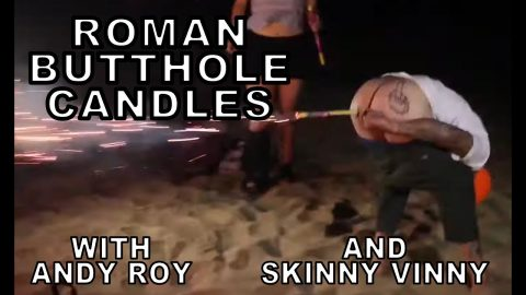 Andy Roy and Skinny Vinny shoot roman candles out of their butts for July 4th | Dear Andy