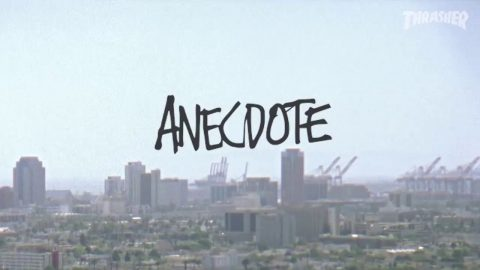 'ANECDOTE' // NOW LIVE ON THRASHER!! - Altamont