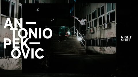 ANTONIO PEKOVIC – NIGHT SHIFT PART | Irregular Skateboard Magazine