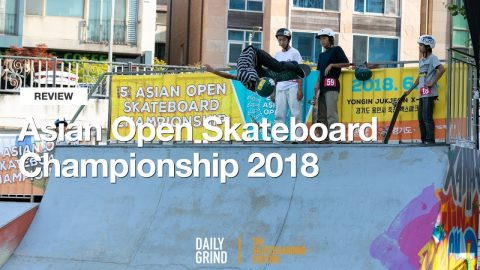 Asian Open Skateboard Championship 2018 [Daily Grind Skateboard Magazine] [데일리그라인드 스케이트보드 매거진] - DAILY GRIND