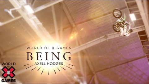 Axell Hodges: BEING | World of X Games | X Games