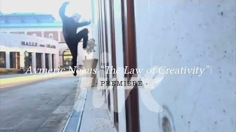 "Aymeric Nocus ""The Law of Creativity"" - LIVE skateboard media"