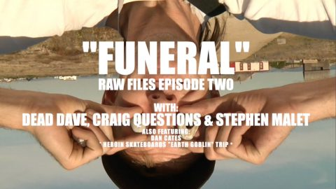 "BAGHEAD CREW'S ""FUNERAL"" RAW FILES EPISODE TWO - DEAD DAVE, CRAIG QUESTIONS & STEPHEN MALET 