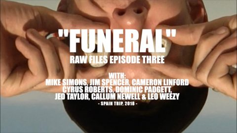 "BAGHEAD CREW'S ""FUNERAL"" RAW FILES EPISODE THREE - BARCELONA, SPAIN 2018 