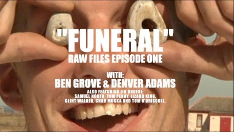 "BAGHEAD CREW'S ""FUNERAL"" RAW FILES EPISODE ONE - BEN GROVE & DENVER ADAMS 
