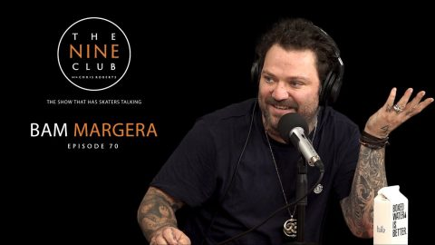 Bam Margera | The Nine Club With Chris Roberts - Episode 70 - The Nine Club