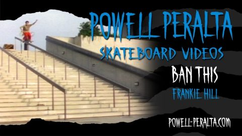 BAN THIS CH. 1 FRANKIE HILL | Powell Peralta