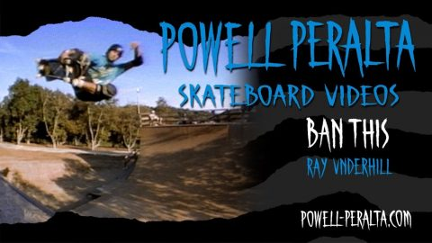 BAN THIS CH. 10 RAY UNDERHILL | Powell Peralta