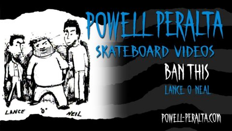 BAN THIS CH. 11 LANCE O NEIL | Powell Peralta
