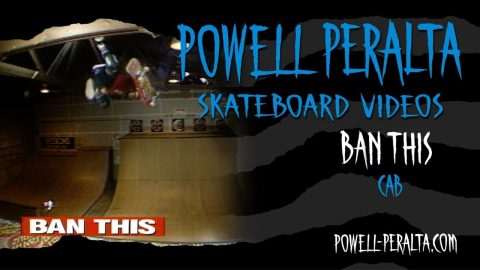 BAN THIS CH. 12 CAB | Powell Peralta
