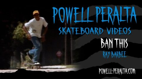 BAN THIS CH. 4 RAY BARBEE | Powell Peralta