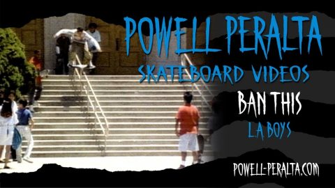 BAN THIS CH. 6 L.A. BOYS | Powell Peralta
