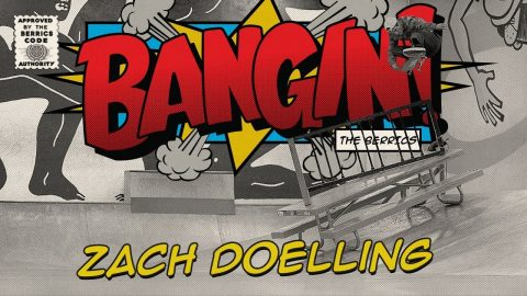 BANGIN! Zach Doelling | The Berrics