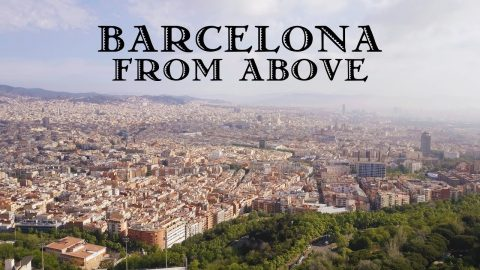 Barcelona From Above | LiamWhoFilms