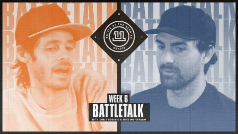 BATB 11 | Battletalk: Week 6 - with Mike Mo and Chris Roberts | The Berrics
