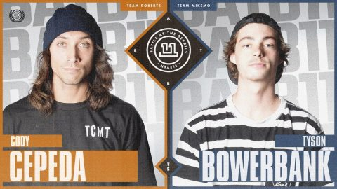 BATB 11 | Cody Cepeda vs. Tyson Bowerbank | The Berrics