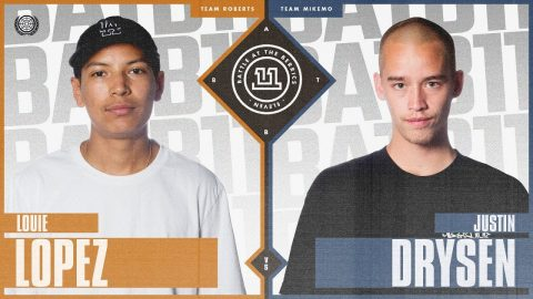 BATB 11 | Louie Lopez vs. Justin Drysen | The Berrics